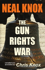 Neil Knox - The Gun Rights War